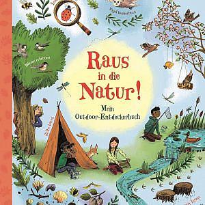 Raus in die Natur – Mein Outdoor-Entdeckerbuch
